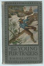 The Young Fur Traders R M Ballantyne Ward Lock & Co C1901 Hardback Edition Good