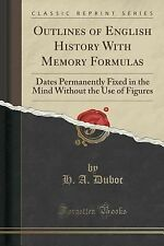 Outlines of English History with Memory Formulas : Dates Permanently Fixed in...