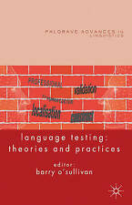 Language Testing: Theories and Practices (Palgrave Advances in Language and Ling