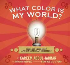 What Color Is My World?: The Lost History of African-American Inventors von...