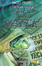 Dead in the Water (Point Crime),ACCEPTABLE Book