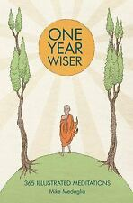 One Year Wiser: 365 Illustrated Meditations by Mike Medaglia (2015, Hardcover)
