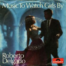 """ROBERTO DELGADO MUSIC TO WATCH GIRLS BY 7"""" ITALY"""