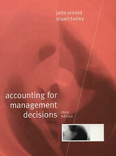 Accounting for Management Decisions, John Arnold, Stuart Turley