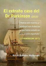 El Extraño Caso del Dr. Parkinson by Rafael González Maldonado (2013, Paperback)