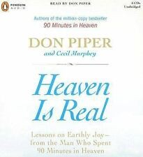 Heaven Is Real : Lessons on Earthly Joy - From the Man Who Spent 90 Minutes...