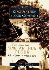 Images of America: King Arthur Flour Company by David A. Anderson (2004,...