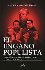 El Engaño Populista by Axel Kaiser and Gloria Álvarez (2016, Paperback)