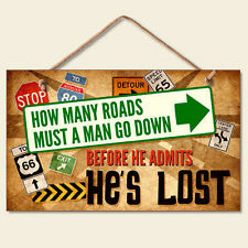 Retro Wooden Sign Wall Plaque How Many Roads Must a Man Go Down Admits He's Lost