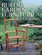 Rustic Garden Furniture & Accessories: Making Chairs, Planters, Birdho-ExLibrary