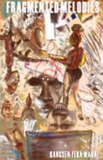 Fragmented Melodies, Kangsen Feka Wakai - Paperback Book NEW 9789956558100