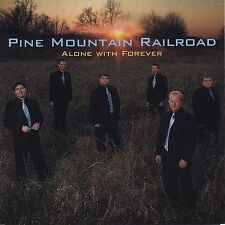 Alone with Forever Pine Mountain Railroad (CD-2007) NEW-Free Shipping