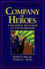 Manz, Charles C., Sims, Henry P. A Company of Heroes: Unleashing the Power of Se