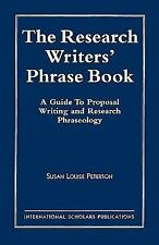 The Research Writer's Phrase Book : A Guide to Proposal Writing and Research...