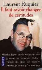 Il faut savoir changer de certitudes.Laurent RUQUIER.Pocket
