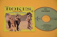 THE ROKES CDS (NO LP )ECCOLA DI NUOVO-RICORDO QUAND'ERO BAMBINA-ITALY BEAT