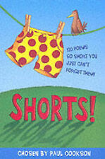 Shorts: 100 Poems So Short You Can't Forget Them! by Paul Cookson (Paperback,...