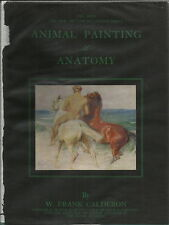 ANIMAL PAINTING & ANATOMY BY W FRANK CALDERON 1936 1ST EDITION DOG HORSE COW