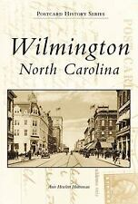 Postcard History Ser.: Wilmington, NC in Vintage Postcards by Ann Hewlett...