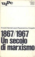 1867/1967 Un secolo di marxismo AAVV Vallecchi 1°ed 1967