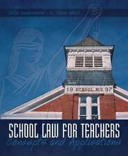 School Law for the Teachers: Concepts and Applications by Julie K. Underwood, L