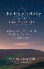 The Holy Trinity and the Law of Three: Discovering the Radical Truth at the Hear