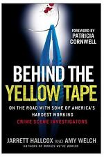 Behind the Yellow Tape: On the Road with Some of America's Hardest Working Crime