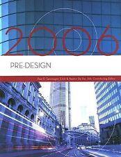 Pre-Design, 2006 Edition