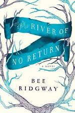The River of No Return - New - Ridgway, Bee - Hardcover