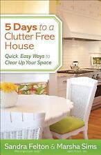 Sandra Felton - Five Days To Clutter Free Hous (2013) - Used - Trade Paper