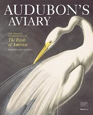 Audubon's Aviary : The Original Watercolors for the Birds of America by...