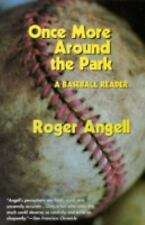 Once More Around the Park : A Baseball Reader by Roger Angell (2001, Paperback)
