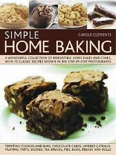 Simple Home Baking: A Wonderful Collection of Irresistible Home Bakes and Cakes,