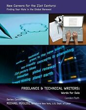 Freelance and Technical Writers: Words for Sale (New Careers for the 21st Centur
