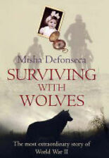 Misha Defonseca Surviving with Wolves Very Good Book