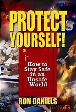 Protect Yourself!: How to Stay Safe in an Unsafe World-ExLibrary