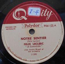 FELIX LECLERC Notre sentier /Le petit bonheur VG++ to NM-  FRENCH 1951 QUEBEC 78