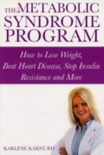 The Metabolic Syndrome Program: How to Lose Weight, Beat Heart Disease, Stop In