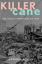 Killer 'Cane : The Deadly Hurricane of 1928 by Robert Mykle (2002, Hardcover)