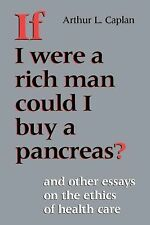 Medical Ethics: If I Were a Rich Man Could I Buy a Pancreas? : And Other...