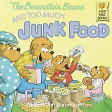 Berenstain Bears First Time Bks.: The Berenstain Bears and Too Much Junk Food...