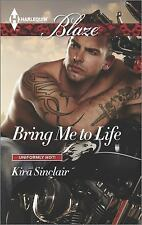 NEW - Bring Me to Life (Uniformly Hot!) by Sinclair, Kira