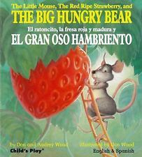 The Little Mouse, the Red Ripe Strawberry, and the Big Hungry Bear/El Ratoncito,