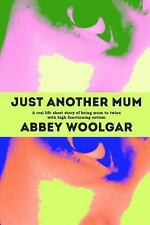 Just Another Mum : A Real Life Short Story of Being Mum to Twins with High...