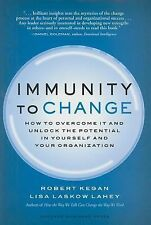 Immunity to Change: How to Overcome It and Unlock the Potential in Yourself a...