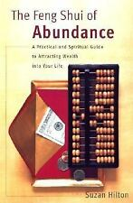 The Feng Shui of Abundance: A Practical and Spiritual Guide to Attracting Wealth