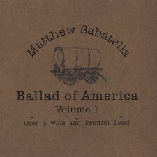 Matthew Sabatella and the R...-Over a Wide and Fruitful Land (Ballad of AmCD NEW