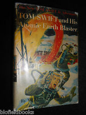 Tom Swift and His Atomic Earth Blaster - Victor Appleton II - 1954-1st US, Novel