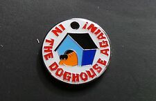 'IN THE DOGHOUSE AGAIN !' PET TAG FOR YOUR BEST FRIEND - ENGRAVED/POSTAGE FREE