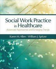 New- Social Work Practice in Health Care : Advanced Approaches & Emerging Trends